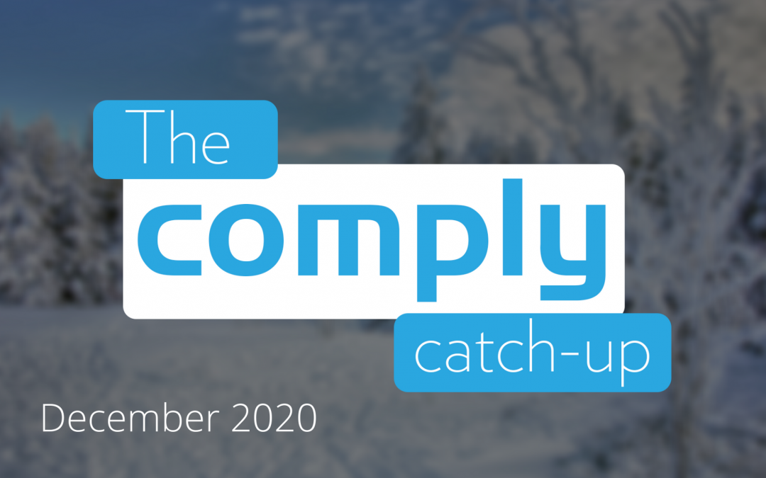 The Comply Catch-Up – December 2020 Issue 1