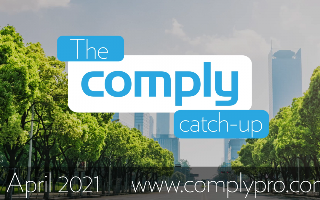 The Comply Catch-Up – April 2021 Issue 5