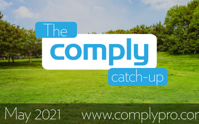 The Comply Catch-Up – May 2021 Issue 6