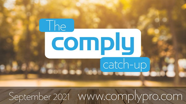 The Comply Catch-Up – September 2021 Issue 10